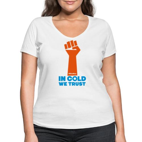 In Cold We Trust - Women's Organic V-Neck T-Shirt by Stanley & Stella
