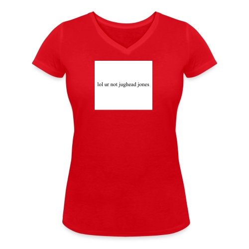 lol u r not hoodie - Women's Organic V-Neck T-Shirt by Stanley & Stella