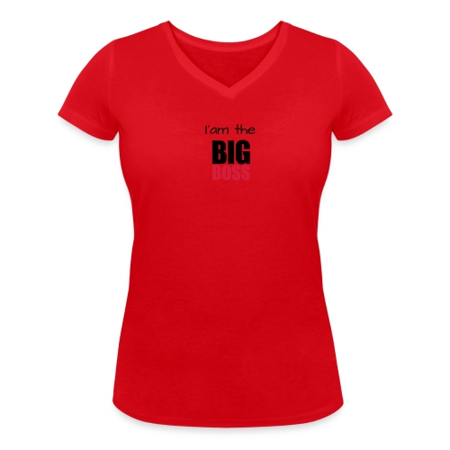 I am the big boss - T-shirt bio col V Stanley & Stella Femme