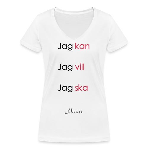 Jag kan jag vill jag ska - Women's Organic V-Neck T-Shirt by Stanley & Stella