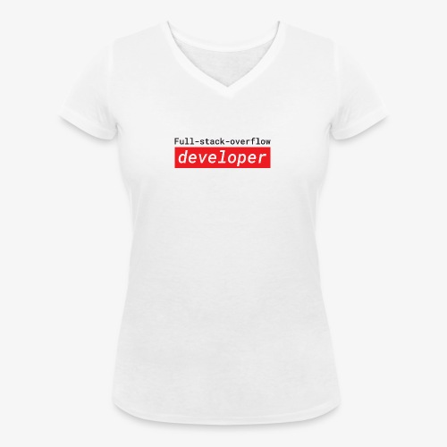 Full stack overflow developer | programmer jokes - Women's Organic V-Neck T-Shirt by Stanley & Stella