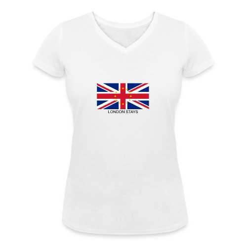 Anti-Brexit London Stays - Women's Organic V-Neck T-Shirt by Stanley & Stella