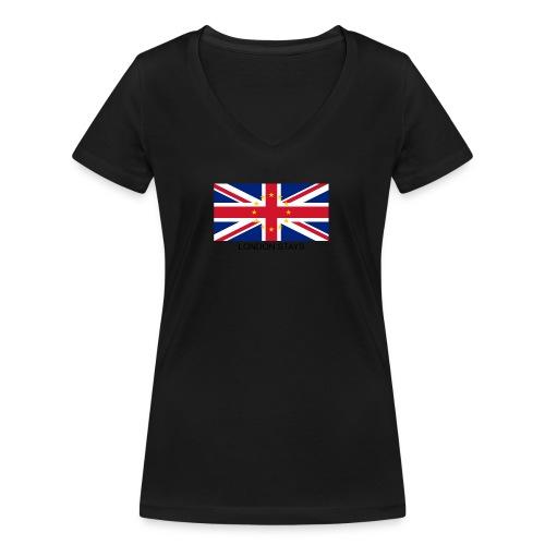 Anti-Brexit London Stays - Women's Organic V-Neck T-Shirt by Stanley & Stella