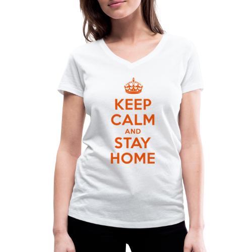 KEEP CALM and STAY HOME - Frauen Bio-T-Shirt mit V-Ausschnitt von Stanley & Stella