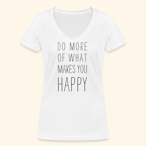 Do more of what makes you happy - Frauen Bio-T-Shirt mit V-Ausschnitt von Stanley & Stella