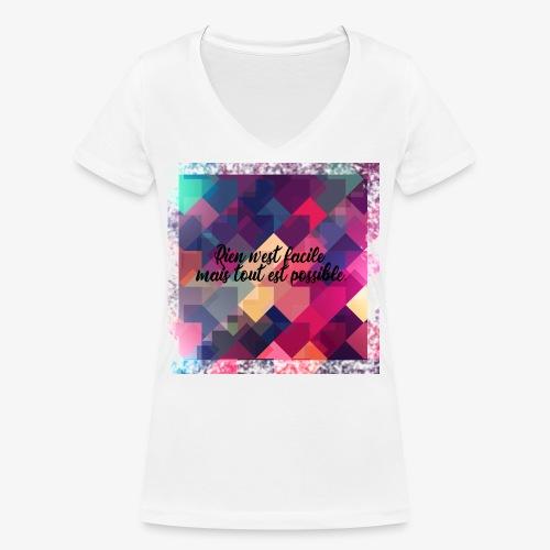 Rien n'est facile mais tou test possible - T-shirt bio col V Stanley & Stella Femme