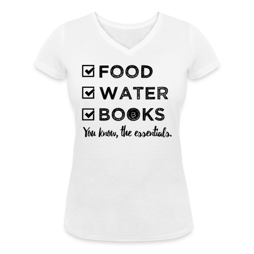 0261 Books, Water & Food - You understand? - Women's Organic V-Neck T-Shirt by Stanley & Stella
