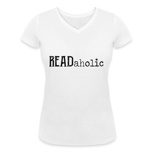 0312 Readaholic Books Book Reading Reader - Women's Organic V-Neck T-Shirt by Stanley & Stella