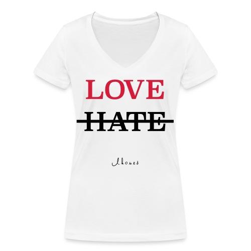 LOVE NOT HATE - Women's Organic V-Neck T-Shirt by Stanley & Stella