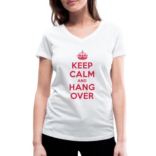 keep calm and hang over - Frauen Bio-T-Shirt mit V-Ausschnitt von Stanley & Stella