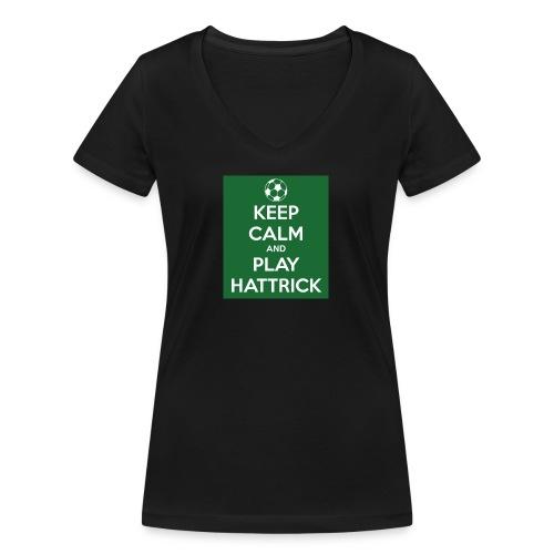 keep calm and play hattrick - T-shirt ecologica da donna con scollo a V di Stanley & Stella