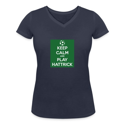 keep calm and play hattrick - T-shirt ecologica da donna con scollo a V di Stanley & Stella