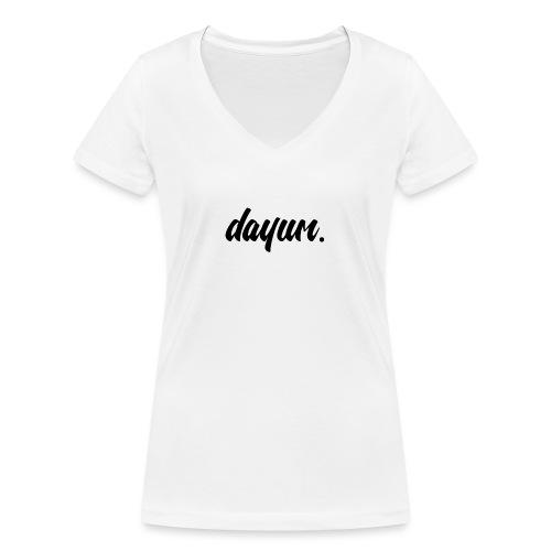 dayum. - Women's Organic V-Neck T-Shirt by Stanley & Stella