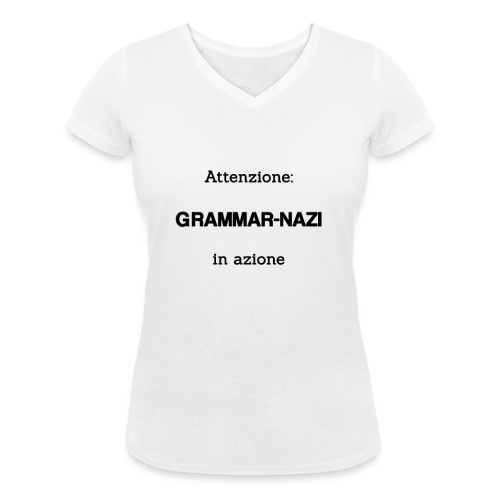 Attenzione: Grammar-nazi in azione - T-shirt ecologica da donna con scollo a V di Stanley & Stella