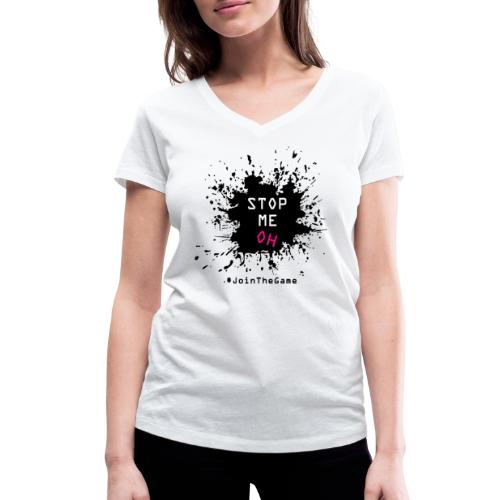 Stop me oh - Women's Organic V-Neck T-Shirt by Stanley & Stella