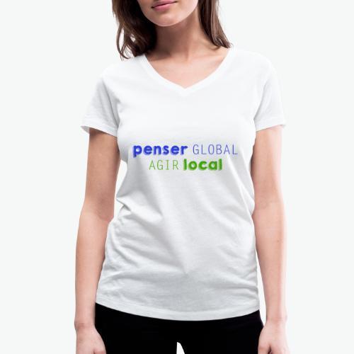 Penser global agir local - T-shirt bio col V Stanley & Stella Femme