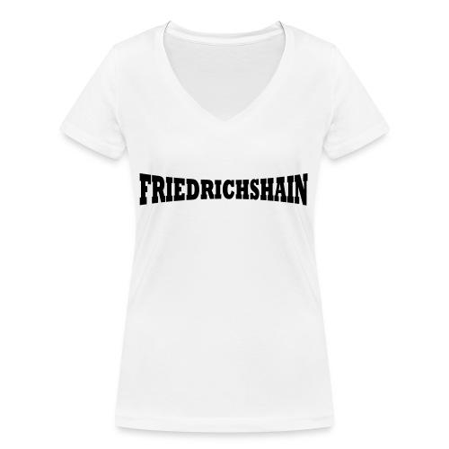 Friedrichshain Schriftzug - Frauen Bio-T-Shirt mit V-Ausschnitt von Stanley & Stella