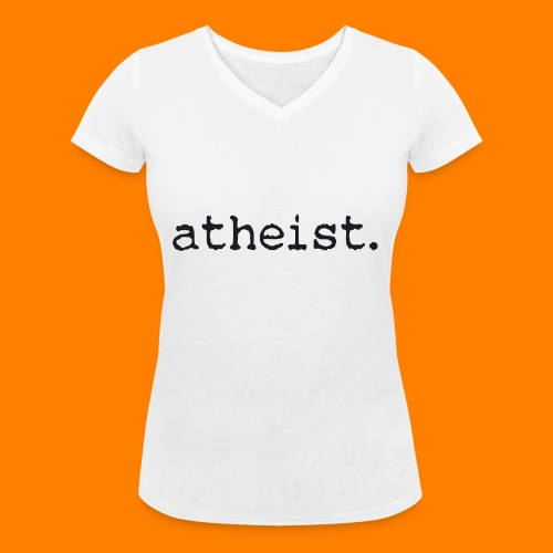 atheist BLACK - Women's Organic V-Neck T-Shirt by Stanley & Stella