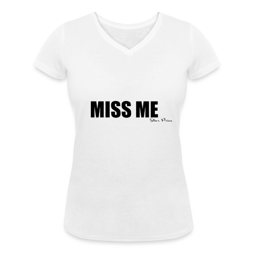 MISS ME - Women's Organic V-Neck T-Shirt by Stanley & Stella