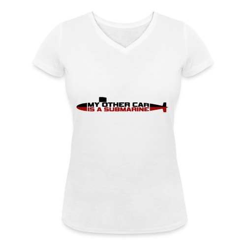 My other car is a Submarine! - Women's Organic V-Neck T-Shirt by Stanley & Stella