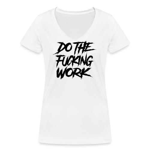 do the fucking work - Ekologisk T-shirt med V-ringning dam från Stanley & Stella