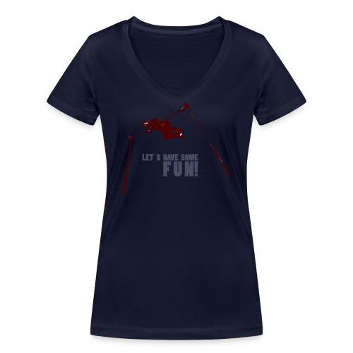 Let s have some FUN - Vrouwen bio T-shirt met V-hals van Stanley & Stella