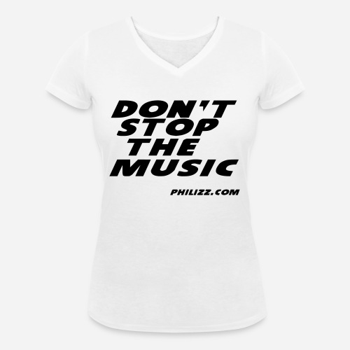 dontstopthemusic - Women's Organic V-Neck T-Shirt by Stanley & Stella