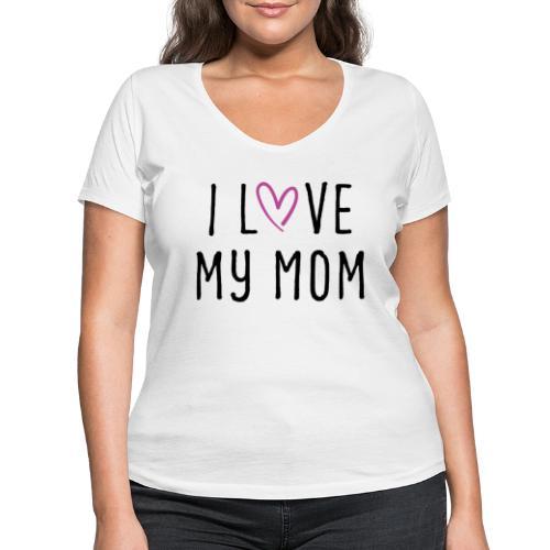 I love my mom Muttertagsgeschenk - Frauen Bio-T-Shirt mit V-Ausschnitt von Stanley & Stella