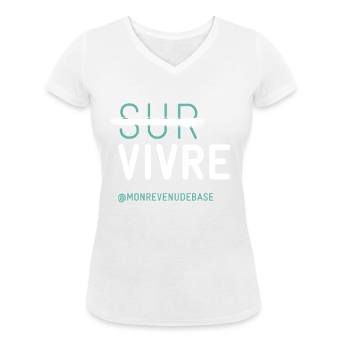 Vivre plutôt que survivre - T-shirt bio col V Stanley & Stella Femme