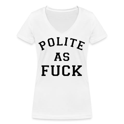 POLITE_AS_FUCK - Women's Organic V-Neck T-Shirt by Stanley & Stella