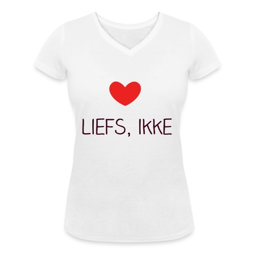Liefs, ikke - Vrouwen bio T-shirt met V-hals van Stanley & Stella