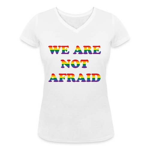 We are not afraid - Women's Organic V-Neck T-Shirt by Stanley & Stella