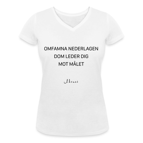 Omfamna nederlagen - Women's Organic V-Neck T-Shirt by Stanley & Stella