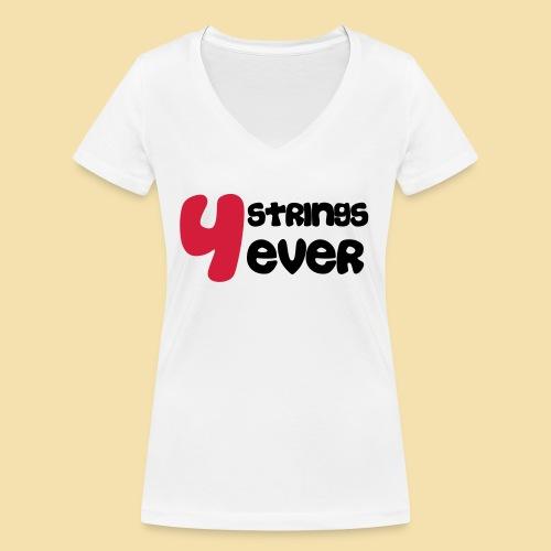 4 Strings 4 ever - Frauen Bio-T-Shirt mit V-Ausschnitt von Stanley & Stella