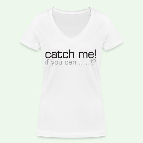 catch me - Frauen Bio-T-Shirt mit V-Ausschnitt von Stanley & Stella
