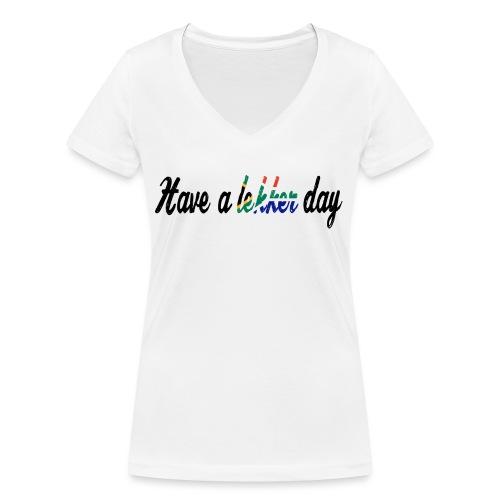 Have a lekker day - Frauen Bio-T-Shirt mit V-Ausschnitt von Stanley & Stella