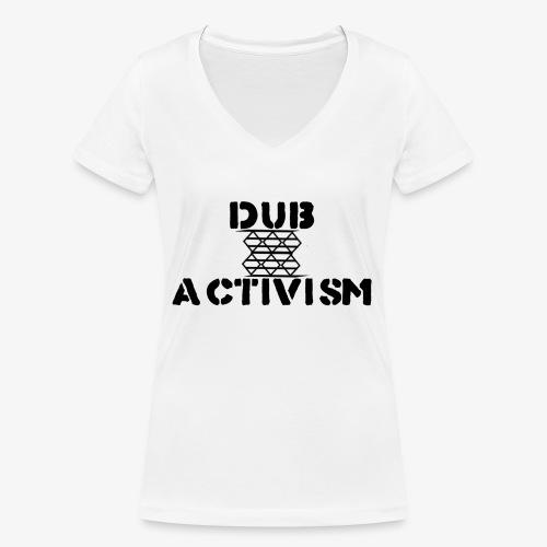 Dub Activism - Women's Organic V-Neck T-Shirt by Stanley & Stella