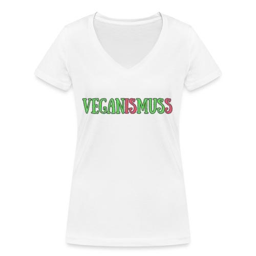 veganismuss - Frauen Bio-T-Shirt mit V-Ausschnitt von Stanley & Stella