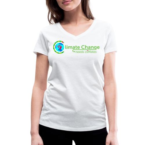 Climate Change needs cliMates - Women's Organic V-Neck T-Shirt by Stanley & Stella