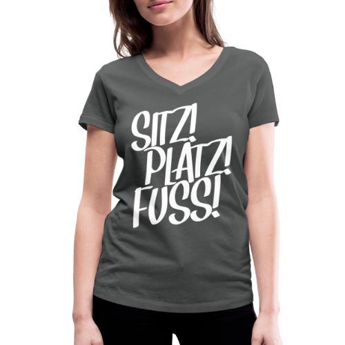 Sitz! Platz! Fuß! Hundeschule Geschenk Hund Design - Frauen Bio-T-Shirt mit V-Ausschnitt von Stanley & Stella
