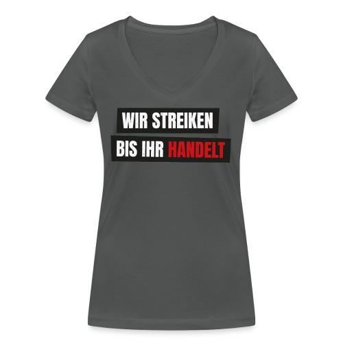 Wir streiken bis ihr handelt Fridays for Future - Frauen Bio-T-Shirt mit V-Ausschnitt von Stanley & Stella