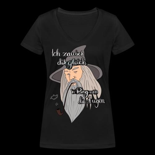 Ich zauber dir gleich nen Ring um die Augen - Frauen Bio-T-Shirt mit V-Ausschnitt von Stanley & Stella