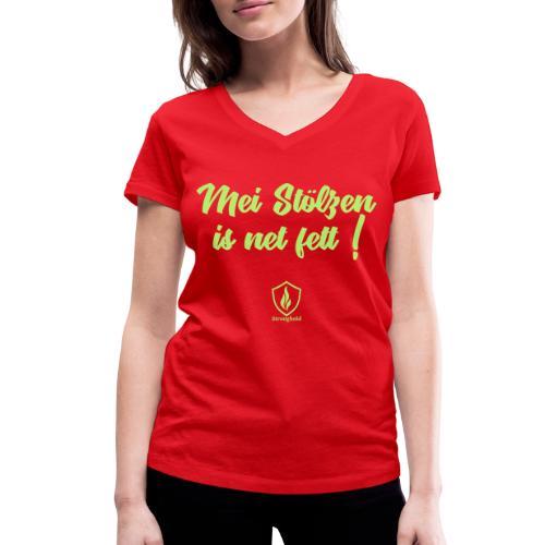 Mei Stölzen is net fett ! - Frauen Bio-T-Shirt mit V-Ausschnitt von Stanley & Stella