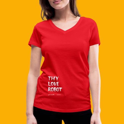 Dat Robot: Thy Love Robot - Vrouwen bio T-shirt met V-hals van Stanley & Stella