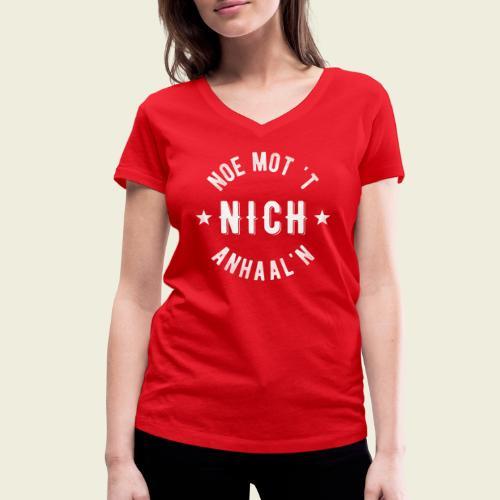 Noe mot 't nich anhaal'n - Vrouwen bio T-shirt met V-hals van Stanley & Stella