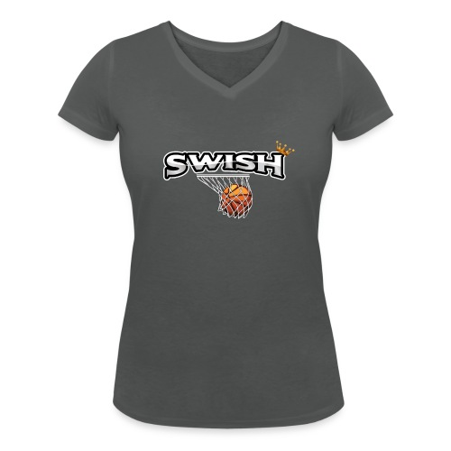 The king of swish - For basketball players - Women's Organic V-Neck T-Shirt by Stanley & Stella