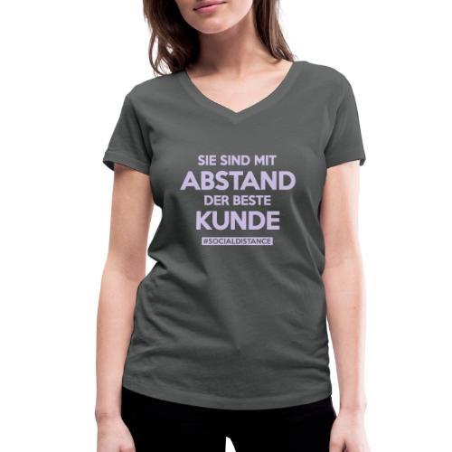 Sie sind mit ABSTAND der beste Kunde - Frauen Bio-T-Shirt mit V-Ausschnitt von Stanley & Stella