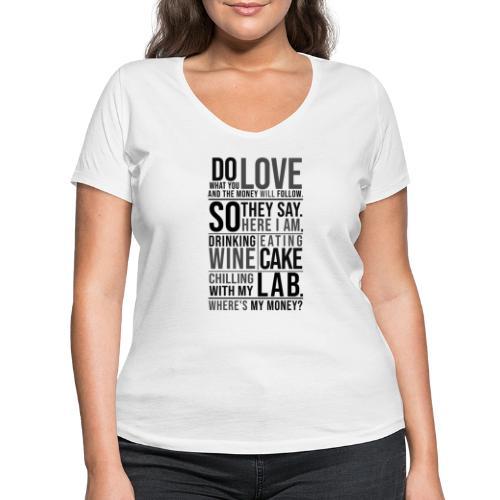 Wine, Cake, Lab III - Stanley & Stellan naisten v-aukkoinen luomu-T-paita