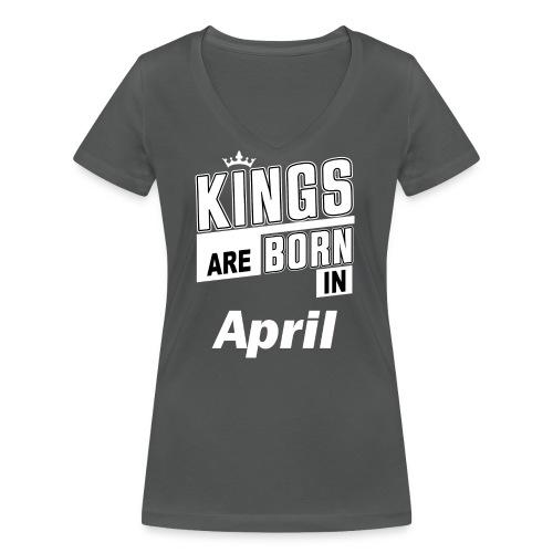 KINGS ARE BORN IN APRIL - Frauen Bio-T-Shirt mit V-Ausschnitt von Stanley & Stella
