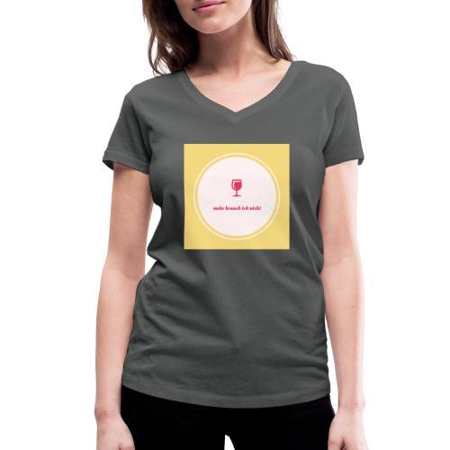 mehr brauch ich nicht - Frauen Bio-T-Shirt mit V-Ausschnitt von Stanley & Stella